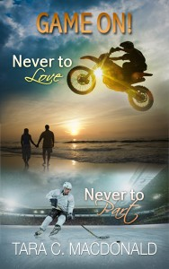 Game On! Never to Love and Never to Part by Tara C. MacDonald